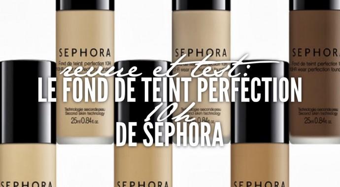 Test et avis du fond de teint Perfection 10h - Sephora