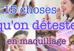 15 choses que les filles détestent en maquillage