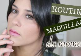 MON MAQUILLAGE DE TOUS LES JOURS | Makeup du moment